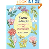 Exotic Flowers for Artists and Craftspeople (Dover Pictorial Archive)