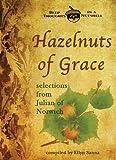 Hazelnuts of Grace: Selections from Julian of Norwich (Deep Thoughts in a Nutshell) (193721110X) by Julian of Norwich