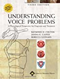 img - for Understanding Voice Problems: A Physiological Perspective for Diagnosis and Treatment (UNDERSTANDING VOICE PROBLEMS: PHYS PERSP/ DIAG & TREATMENT) by Raymond H. Colton PhD (2005-10-10) book / textbook / text book