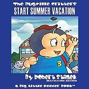 The Bugville Critters Start Summer Vacation: Buster Bee's Adventure Series, Book 8 | Robert Stanek