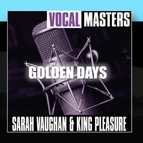 Vocal Masters: Golden Days by Sarah Vaughan and King Pleasure