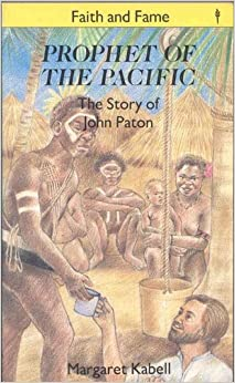 Prophet of the Pacific (Stories of Faith and Fame): Margaret Kabell