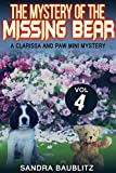 The Mystery of the Missing Bear (A Clarissa and Paw Mini Mystery Book 4)