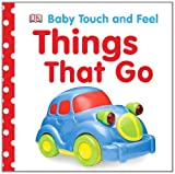 Things That Go (Baby Touch and Feel (DK Publishing))