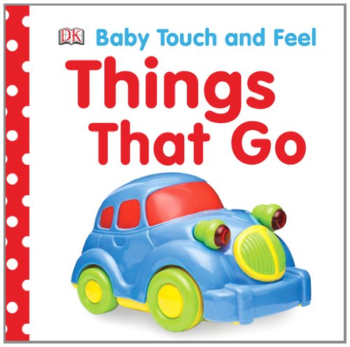 Baby Touch And Feel: Things That Go (Baby Touch & Feel) front-444098