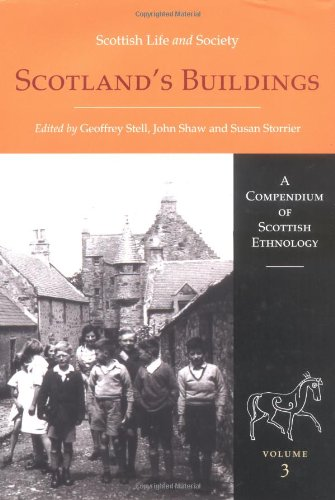 Scotland's Buildings: Scottish Life and Society: A Compendium of Scottish Ethnology Volume 3 (Scottish Life and Society,