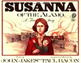 Susanna of the Alamo: A True Story (0152005951) by Jakes, John