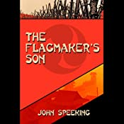 The Flagmaker's Son | [John Speeking]