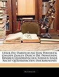 img - for Ueber Die Darstellung Von Positiven, Ganzen Zahlen Durch Die Primitiven, Binaren Quadratischen Formen Einer Nicht Quadratischen Discriminante (German Edition) book / textbook / text book