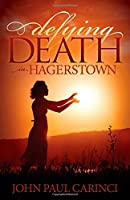 Defying Death in Hagerstown (Morgan James Fiction)