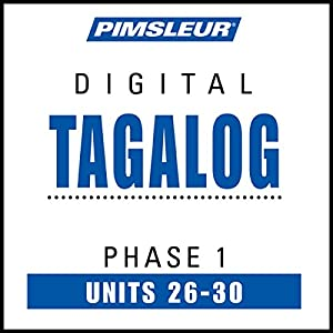 Tagalog Phase 1, Unit 26-30 Audiobook