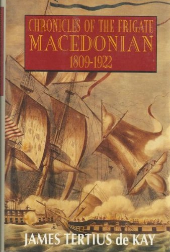 Chronicles of the Frigate Macedonian: 1809-1922 PDF