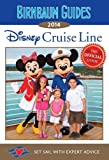 Disney Cruise Line: The Official Guide: Set Sail with Expert Advice (Birnbaum Guides)