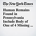 Human Remains Found in Pennsylvania Include Body of One of 4 Missing Men   Matthew Haag,Christine Hauser