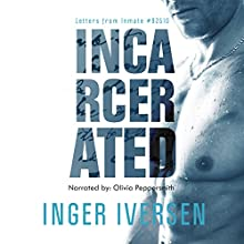 Incarcerated: Letters from Inmate 92510 (       UNABRIDGED) by Inger Iversen Narrated by Olivia Peppersmith