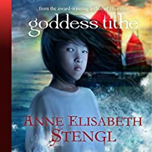 Goddess Tithe: Tales of Goldstone Wood (       UNABRIDGED) by Anne Elisabeth Stengl Narrated by Stephen John Rees