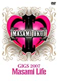 GIGS 2007 Masami Life【Amazon.co.jp独占販売】 [DVD]