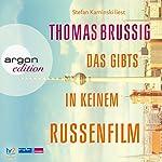 Das gibts in keinem Russenfilm | Thomas Brussig