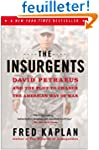 The Insurgents: David Petraeus and th...