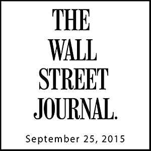 The Morning Read from The Wall Street Journal, September 25, 2015 Newspaper / Magazine
