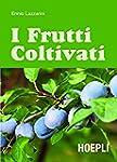 I frutti coltivati (Piante, fiori e m...