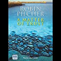 A Matter of Trust Audiobook by Robin Pilcher Narrated by Julia Franklin