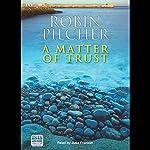 A Matter of Trust   Robin Pilcher