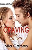 CRAVING HIM (A-to-Z Forbidden-To-Him Series) TABOO! (A to Z Forbidden-to-Him Series Book 3)