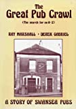 The great pub crawl: The search for an A-Z : a story of Swansea pubs (1899166009) by Marshall, Ray