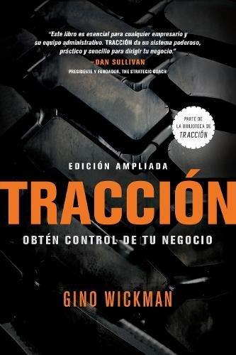 Traccion: Obten Control de Tu Negocio  [Wickman, Gino] (Tapa Dura)