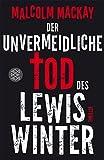 Der unvermeidliche Tod des Lewis Winter: Thriller