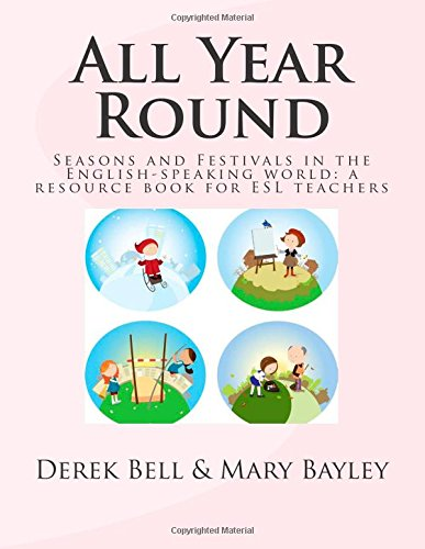 All Year Round: Seasons and Festivals in the English-Speaking World: A Resource Book for ESL Teachers
