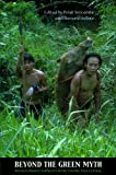img - for Beyond the Green Myth: Hunter-Gatherers of Borneo in the Twenty-First Century (Studies in Asian Topics) book / textbook / text book