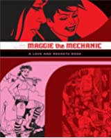 "Maggie the Mechanic: The First Volume of ""Locas"" Stories from Love & Rockets"