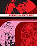 Jaime Hernandez Maggie the Mechanic: The First Volume of