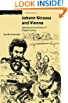 Johann Strauss and Vienna: Operetta a...
