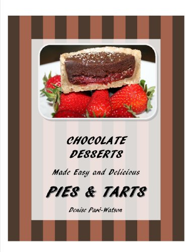 Chocolate Desserts Made Easy and Delicious - Pies &#038; Tarts
