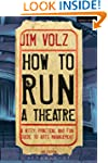How to Run a Theater: Creating, Leadi...