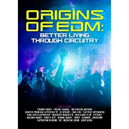 Origins Of EDM: Better Living Through Circuitry