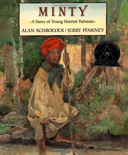 minty-a-story-of-young-harriet-tubman-by-alan-schroeder-1996-05-01