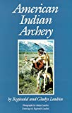 img - for American Indian Archery (Civilization of the American Indian Series; 154) book / textbook / text book