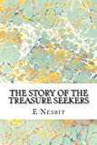 E Nesbit The Story of the Treasure Seekers