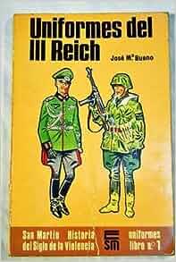 Uniformes del III Reich (Historia del siglo de la