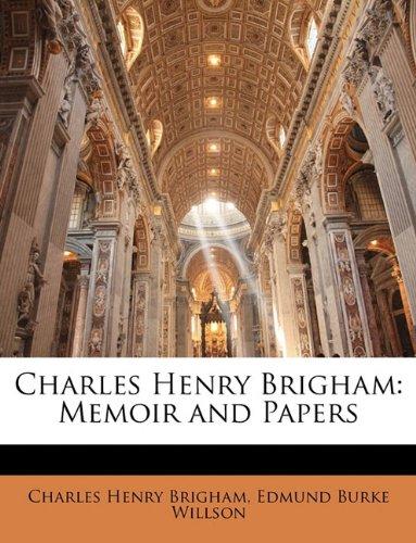 Charles Henry Brigham: Memoir and Papers