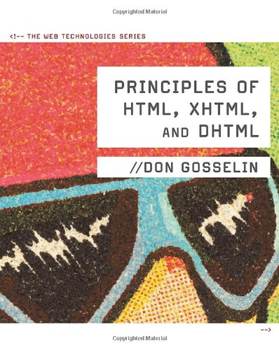 Principles of HTML, XHTML, and DHTML: The Web...