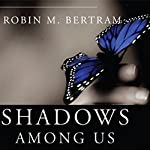 Shadows Among Us: Discovering the Path to Spiritual Liberation and Wholeness | Robin M. Bertram