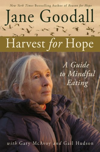 Harvest for Hope : A Guide to Mindful Eating, Goodall,Jane/McAvoy,Gary