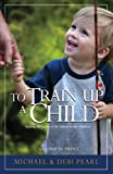 To Train Up a Child: Turning the hearts of the fathers to the children