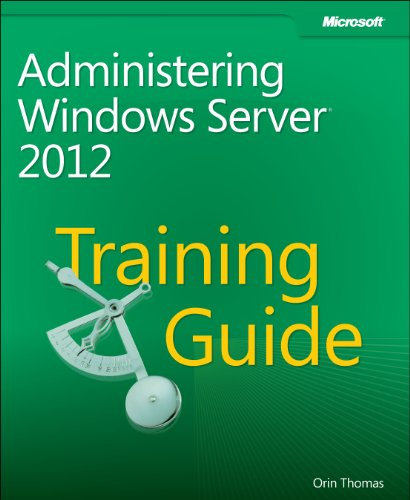 Training Guide Administering Windows Server 2012 Training Guides