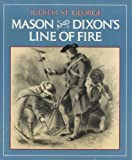 Mason and Dixon's Line of Fire (0399222405) by St. George, Judith